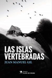Las islas vertebradas, de Juan Manuel Gil